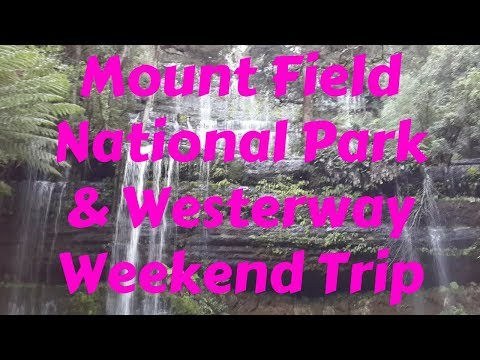 Mount Field National Park & Westerway - Weekend Trip