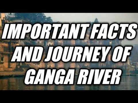 JOURNEY AND FACTS OF GANGA RIVER IN TELUGU