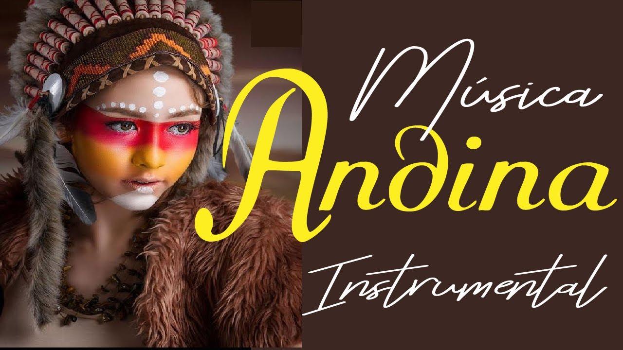 Música Andina Instrumental Para El Alma Youtube