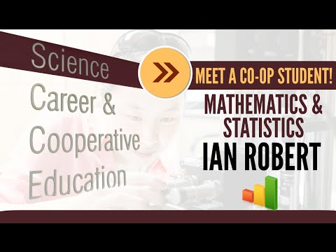 Meet a Co-op Student! | Mathematics & Statistics | Ian Robert