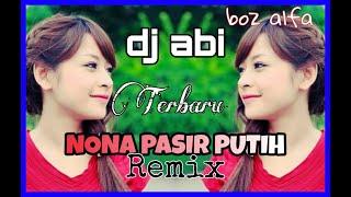 DJ ABI NONA PASIR PUTIH REMIX BOZ ALFA LAGU JOGET TERBARU