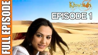 Khwaish - Episode 1