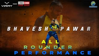 BHAVESH PAWAR | All - rounder performance || CRICONN CUP 2021