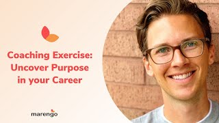 Coaching Exercise: Uncover purpose in your career