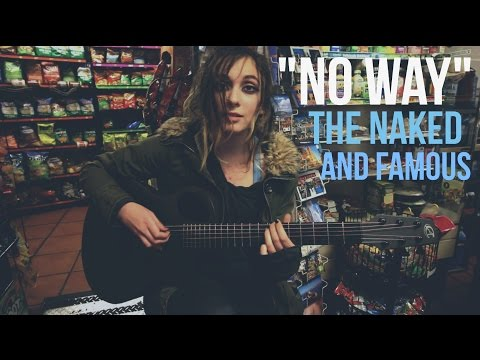 No Way - The Naked & Famous (cover)