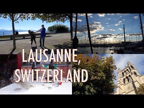 TRAVEL: SHORT TRIP to LAUSANNE, SWITZERLAND