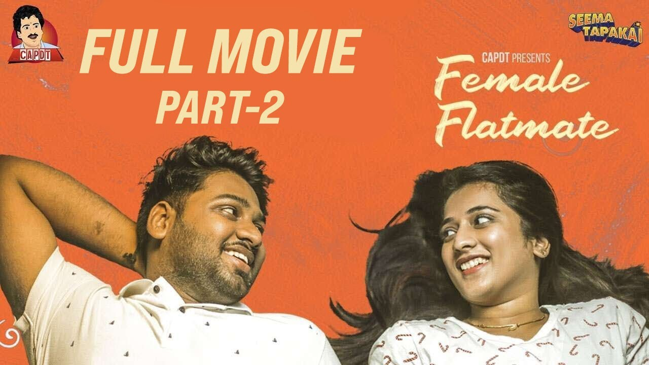 Download FEMALE FLATMATE FULL MOVIE - Part 2    SEEMA TAPAKAI    CAPDT