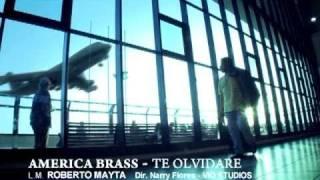 TE OLVIDARE - AMERICA BRASS YouTube Videos