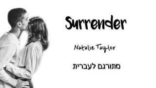 Surrender - Natalie Taylor | מתורגם לעברית