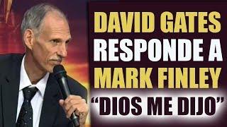 David Gates responde a Mark Finley DIOS ME DIJO