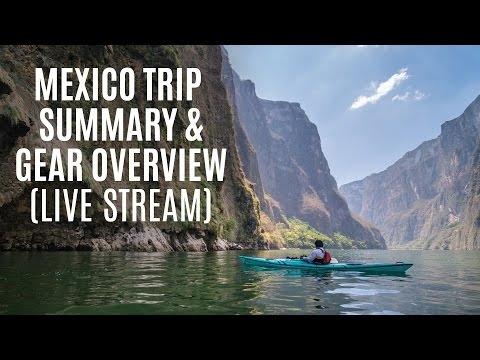 Mexico kayak trip summary and equipment overview (LIVE STREAM) - Sumidero Canyon - Kayak Hipster