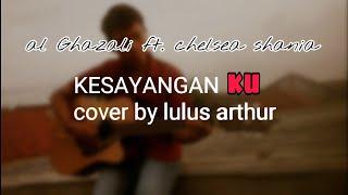 Download Lagu Kesayangan ku AL Gazali feat. Chelsea shania  cover   by lulus arthur mp3