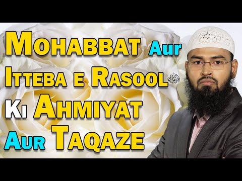 Mohabbat Aur Itteba e Rasool SAWS Ki Ahmiyat Aur Taqaze By Adv. Faiz Syed (Mumbai)