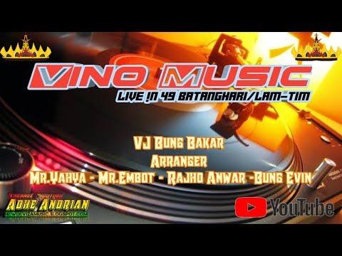 Remik Terbaru New Vino Music Live 49 Batanghari Vol 02 Let's Go Dance