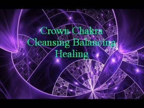 ♔ CROWN CHAKRA CLEANSING & RE-ALIGNMENT