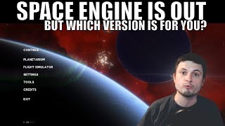 Space Engine - The Best Space Simulation Is Out - Which Version Is For You?