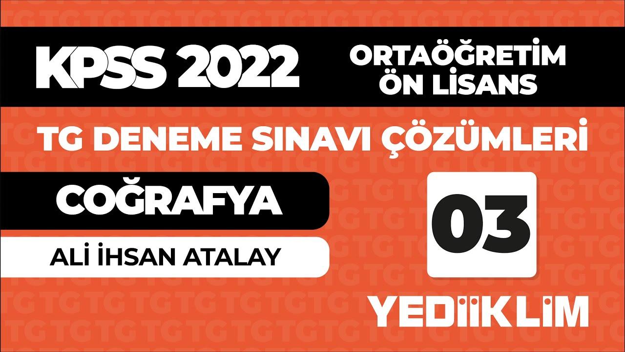 YEDİİKLİM Türkiye Geneli Deneme Sınavı 03 - COĞRAFYA ÇÖZÜMLERİ - Ali İhsan ATALAY