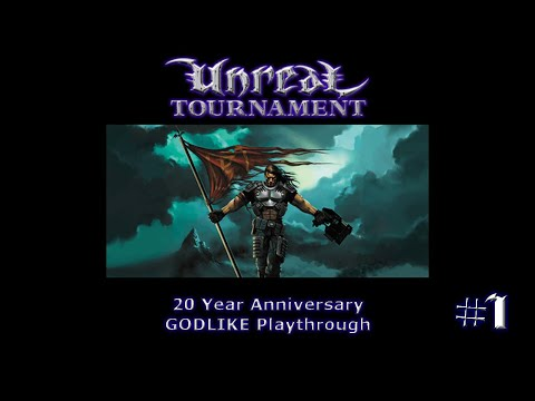 Unreal Tournament - 20 Year Anniversary GODLIKE Playthrough #1