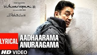 "Enjoy aadhaarama anuraagama full song with lyrics from new telugu movie ""vishwaroopam 2"", starring kamal haasan, rahul bose, pooja kumar, andrea jeremiah, sh..."
