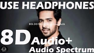 BOL DO NA ZARA (8D Audio+Audio Spectrum) - Armaan Malik | Bollywood 8d Audio