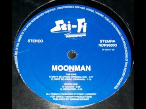 Moonman - Don't Be Afraid