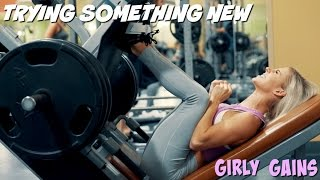 Trying Something New | Girly Gains Continues