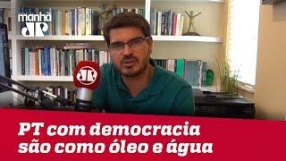PT e PSOL com democracia são como óleo e água: não se misturam | #RodrigoConstantino