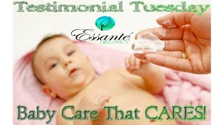 Baby Care That Cares - Essante Organics Testimonial Tuesday 100% Toxic-free Baby Products!