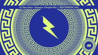 01.Nina Schatz - Turquoise Original Mix • [RHYTHMETIC 049]