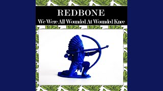 We Were All Wounded at Wounded Knee (Rewind Version)
