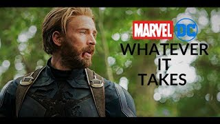Whatever It Takes - Marvel/DC
