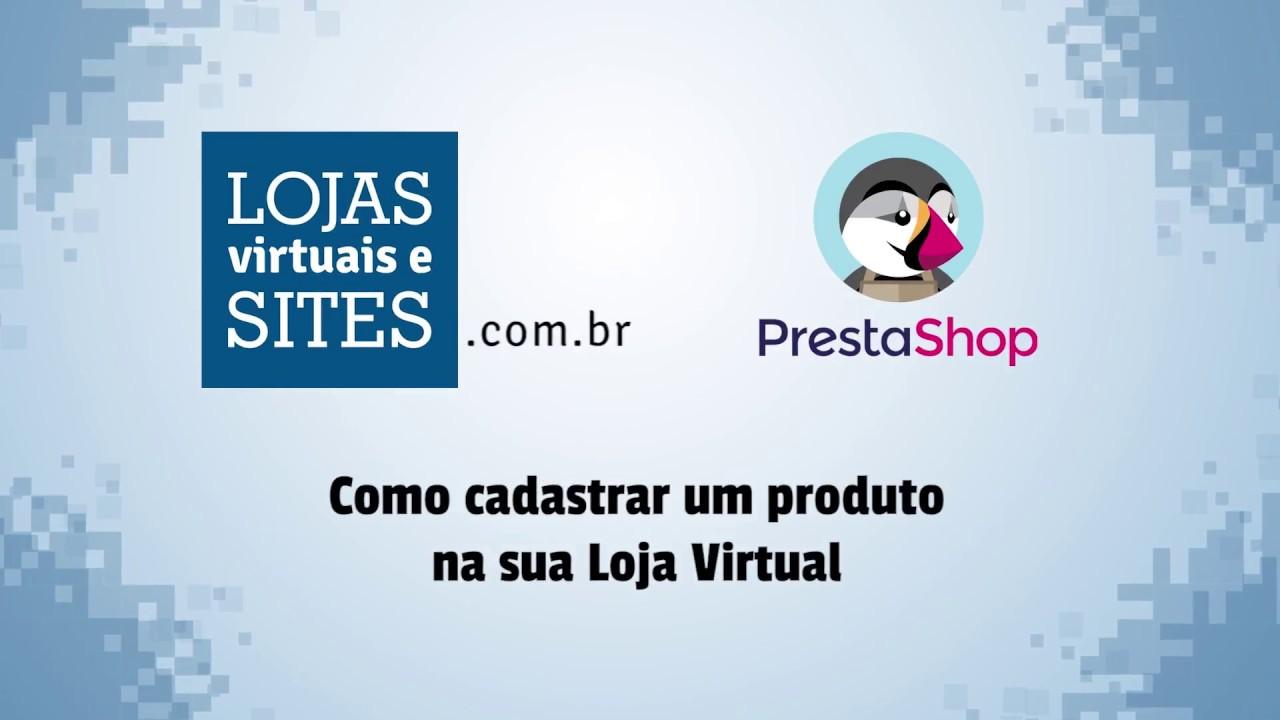 0b44ccac29420e Como Cadastrar um Produto na sua Loja Virtual Prestashop - LojasVirtuais e  Sites