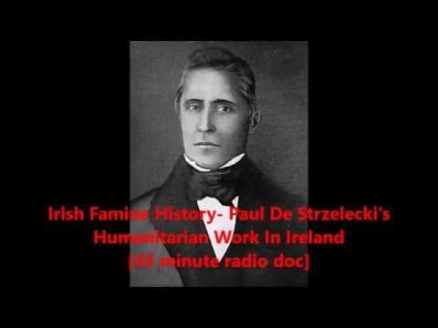 Irish Famine History-  Paul De Strzelecki's Humanitarian Work In Ireland - 45 minute radio doc