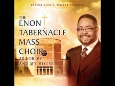 The Enon Tabernacle Mass Choir - As For Me And My House
