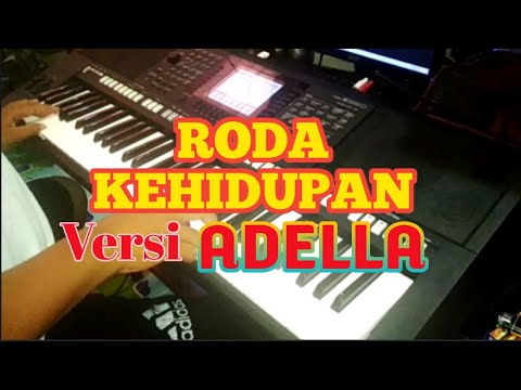 RODA KEHIDUPAN  (Rhoma Irama) Versi Adella Yamaha Psr950  Karaoke