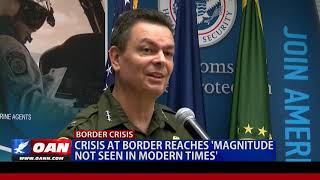 Crisis at border reaches 'magnitude not seen in modern times'