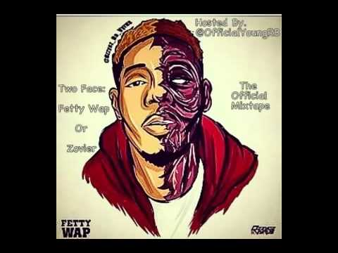 Fetty Wap   Know My Name Two Face   Fetty Wap Or Zovier