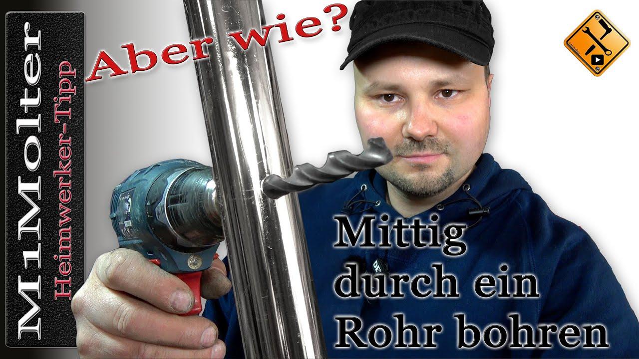 Mittig Durch Ein Rohr Bohren - Aber Wie? - Youtube