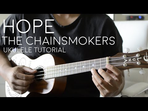 Hope by The Chainsmokers feat. Winona Oak - Ukulele Tutorial