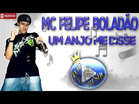 MC FELIPE BOLADÃO - UM ANJO ME DISSE ♪(LETRA+DOWNLOAD)♫