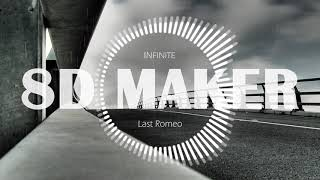 인피니트 (INFINITE) - Last Romeo [8D TUNES / USE HEADPHONES] ?