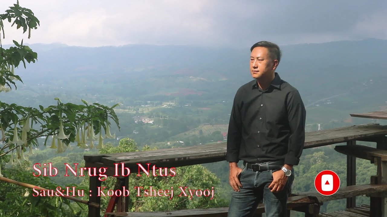 Sib Nrug Ib Ntus By : Koob Tsheej Xyooj New Song