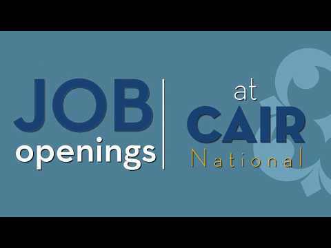 WATCH: Job Openings at CAIR