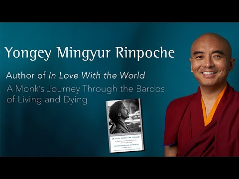 IN LOVE WITH THE WORLD Book Talk with Yongey Mingyur Rinpoche and Dr. Richard Davidson