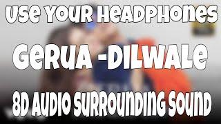 Gambar cover Gerua (8D Audio) - | Dilwale | Arijit Singh | Pritam | Antara Mitra |