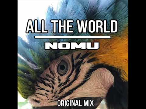 NOMU - All The World (Official Music Video)