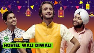 Alright! Hostel Wali Diwali ft. Abhinav Anand, Aashqeen & Pawan Sabharwal