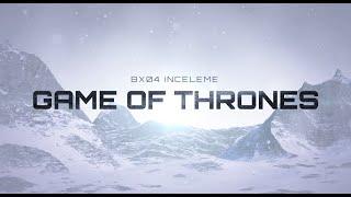 Game of Thrones Sezon 8 Bölüm 4 İnceleme