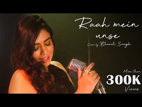 Raah Mein Unse | Cover  By | Bharati Sangle