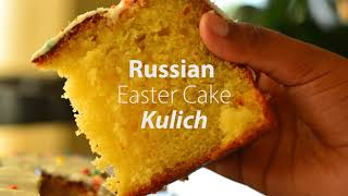 Russian Easter Cake  Bread - Kulich